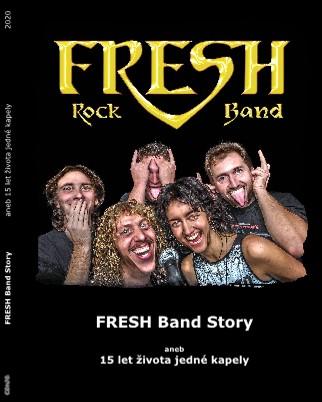 FRESH Band Story aneb 15 let života jedné kapely 2020 - Zobrazit knihu