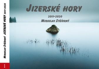 Miroslav Stříbrný JIZERSKÉ HORY 2011-2020 - Zobrazit knihu