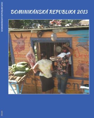 DOMINIKÁNSKÁ REPUBLIKA 2013 - Zobrazit knihu