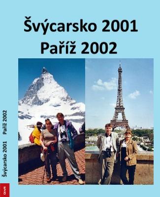 Švýcarsko 2001 Paříž 2002 - Zobrazit knihu