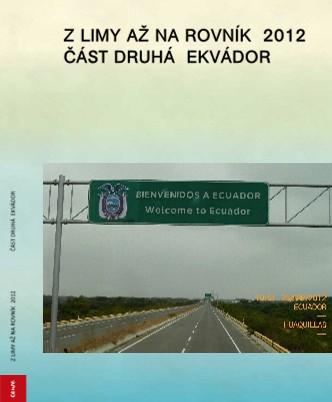 Z LIMY AŽ NA ROVNÍK 2012 ČÁST DRUHÁ EKVÁDOR - Zobrazit knihu