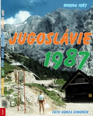 JUGOSLÁVIE 1987 FOTO HONZA ŠIMŮNEK EVROPA 1987 - Zobrazit knihu