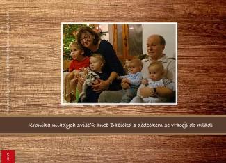 Kronika mladých svišťů aneb Babička s dědečkem se vracejí do mládí - Zobrazit knihu