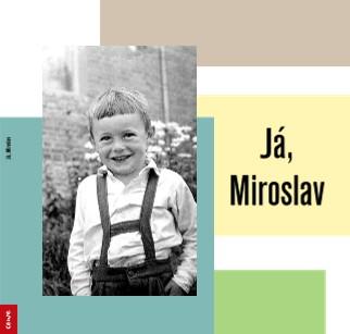Já, Miroslav - Zobrazit knihu