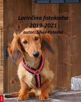 Larinčina fotokniha 2019-2021 autor: Silvie Potecká - Zobrazit knihu