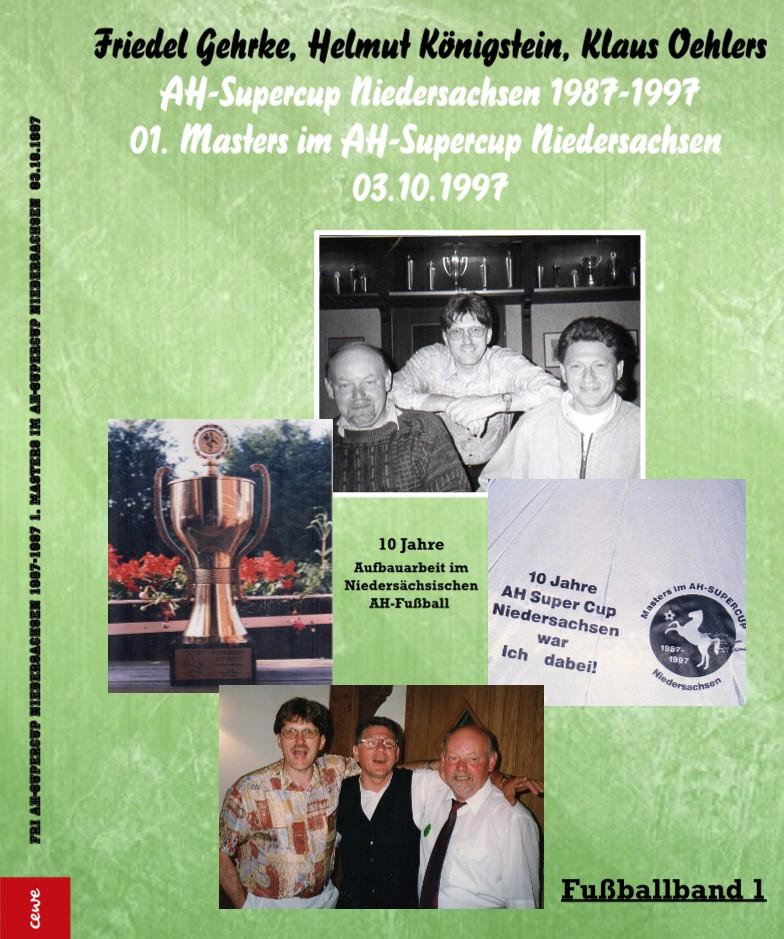 Friedel Gehrke, Helmut Königstein, Klaus Oehlers AH-Supercup Niedersachsen 1987-1997 01. Masters im