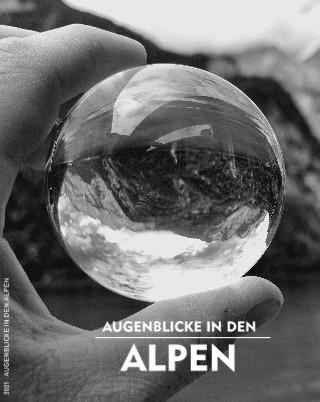 AUGENBLICKE IN DEN ALPEN - jetzt anschauen