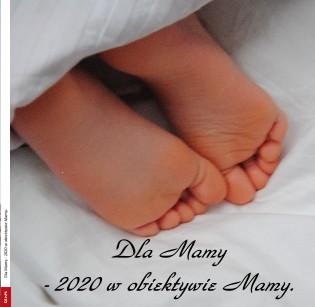 Dla Mamy - 2020 w obiektywie Mamy. - Zobacz teraz