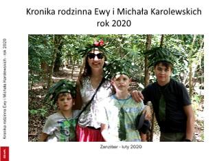 Kronika rodzinna Ewy i Michała Karolewskich rok 2020 - Zobacz teraz