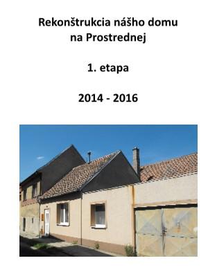 Rekonštrukcia nášho domu - 1. etapa 2014 - 2016 - Zobraziť fotoknihu