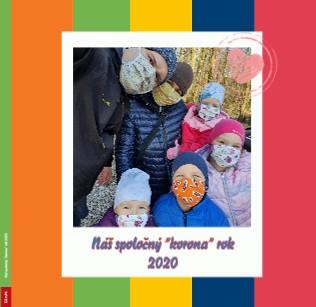 """Náš spoločný """"korona"""" rok 2020 - Zobraziť fotoknihu"""