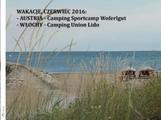 WAKACJE, CZERWIEC 2016: - AUSTRIA - Camping Sportcamp Woferlgut - WŁOCHY - Camping Union Lido - Zobacz teraz