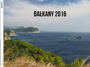 bałkany 2016 - Zobacz teraz
