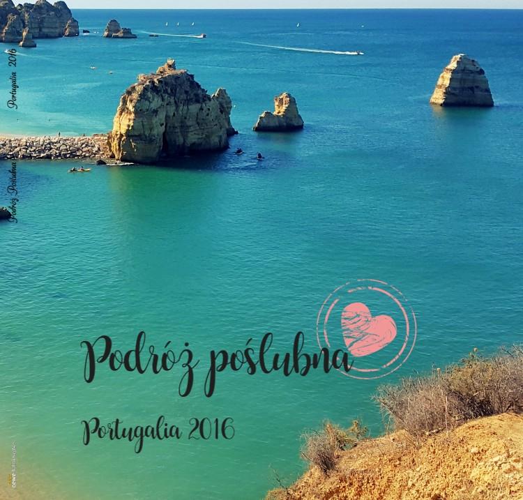 Podróż Poślubna - Portugalia 2016