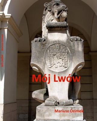 MÓJ LWÓW Mariusz Ozimek - Zobacz teraz