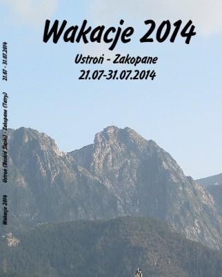 Wakacje 2014 Ustroń (Beskid Śląski) - Zakopane (Tatry) 21.07 - 31.07.2014 - Zobacz teraz