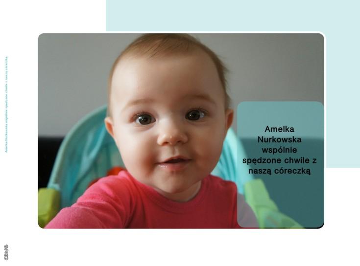 Amelka Nurkowska wspólnie spędzone chwile z naszą córeczką
