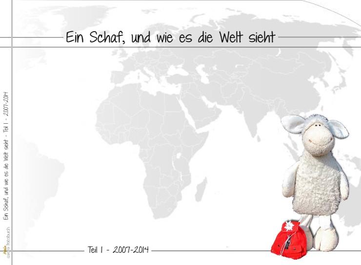Ein Schaf, und wie es die Welt sieht - Teil 1 - 2007-2014