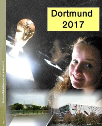 Dortmund Fußballmuseum und Stadion 2017 - jetzt anschauen