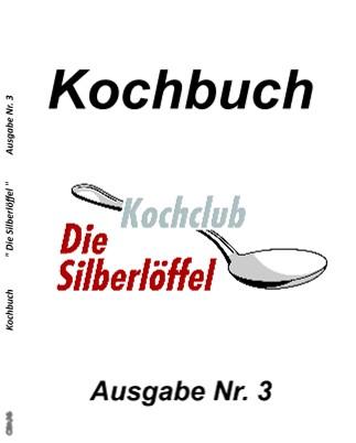 """Kochbuch """" Die Silberlöffel """" Ausgabe Nr. 3 - jetzt anschauen"""