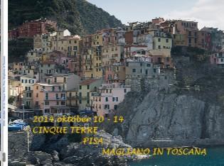 2014. október 10-14. Cinque Terre, Pisa, Magliano in Toscana - Megtekintés