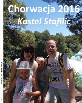 Chorwacja 2016 - Kastel Stafilic - Zobacz teraz