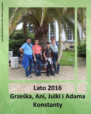 Lato 2016 Grześka Ani Julki i Adama Konstanty - Zobacz teraz
