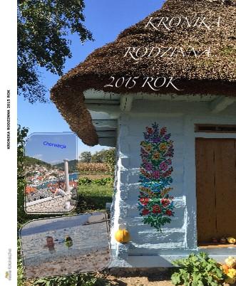 KRONIKA RODZINNA 2015 ROK - Zobacz teraz
