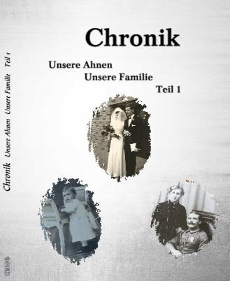 Chronik Unsere Ahnen Unsere Familie Teil 1 - jetzt anschauen