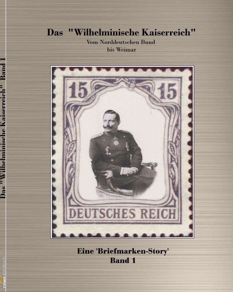 """Das """"Wilhelminische Kaiserreich"""" Band 1"""
