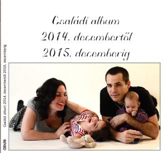Családi album 2014. decembertől 2015. decemberig - Megtekintés