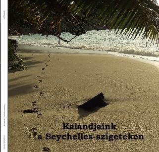 Kalandjaink a Seychelles-szigeteken 2017.03.13-27. - Megtekintés