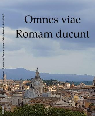 Minden út Rómába vezet - Omnes viae Romam ducunt - Trip to Rome 01-06.10.2018. - Megtekintés