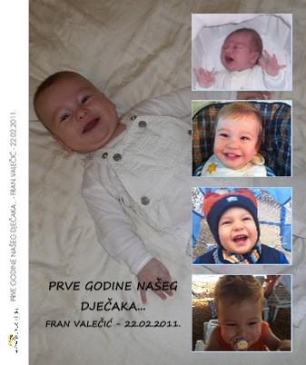PRVE GODINE NAŠEG DJEČAKA... - FRAN VALEČIĆ - 22.02.2011. - Pregled