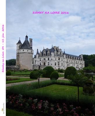 Zámky na Loire 09. - 15. jún 2016 - Zobraziť knihu