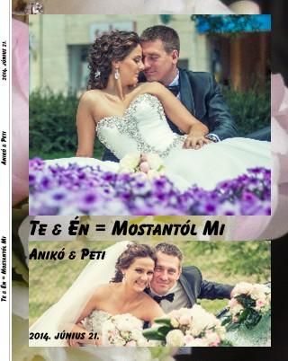 Te & Én = Mostantól Mi Anikó & Peti 2014. június 21. - Zobraziť fotoknihu