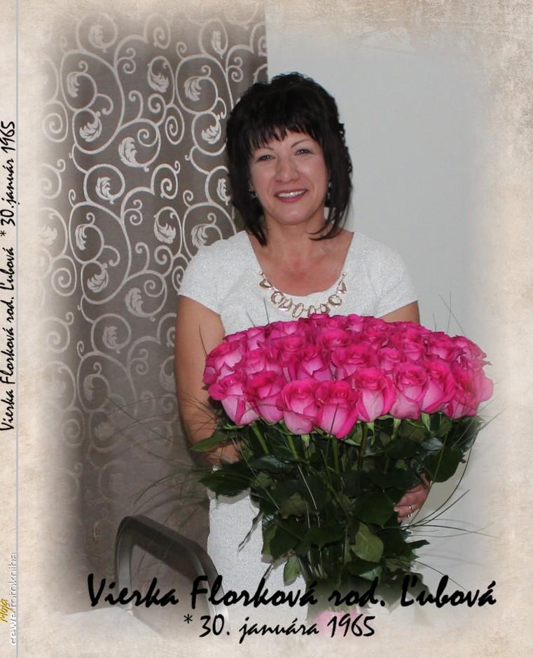 Vierka Florková rod. Ľubová * 30.január 1965