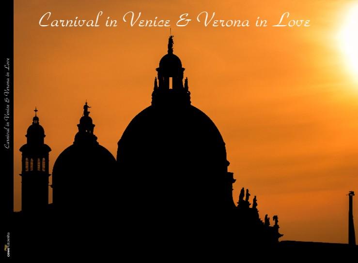 Carnival in Venice & Verona in Love