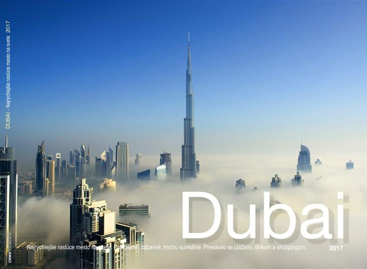 DUBAI - Najrýchlejšie rastúce mesto na svete 2017