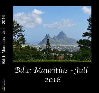 Bd.1: Mauritius - Juli - 2016 - jetzt anschauen