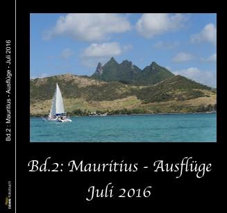 Bd.2 : Mauritius - Ausflüge - Juli 2016 - jetzt anschauen