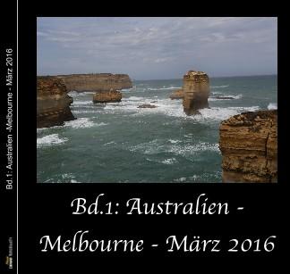 Bd.1: Australien -Melbourne - März 2016 - jetzt anschauen