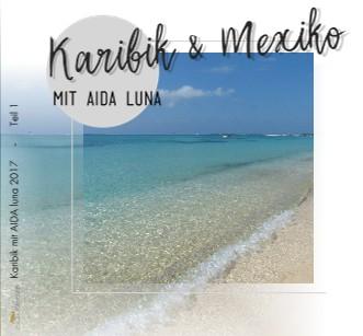 Karibik & Mexiko mit AIDA luna - Teil 1 - jetzt anschauen