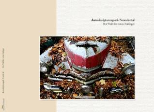 Autoskulpturenpark Neandertal - Der Wald der toten Fünfziger - jetzt anschauen