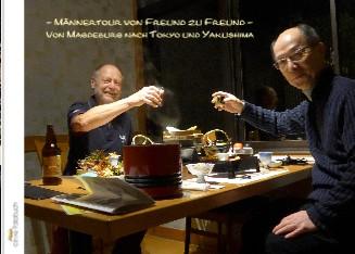 - Männertour von Freund zu Freund - Von Magdeburg nach Tokyo und Yakushima - jetzt anschauen