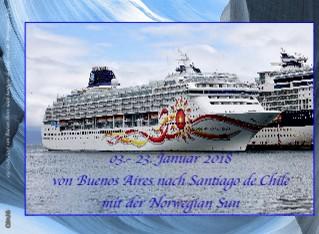 03.-23.01.2018 von Buenos Aires nach Santiago de Chile mit der Norwegian Sun - jetzt anschauen
