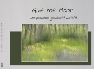 Give me Moor - Worpswede gewischt 2017/18 - jetzt anschauen