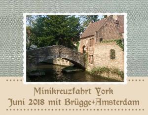 Minikreuzfahrt York Juni 2018 mit Brügge Amsterdam - jetzt anschauen