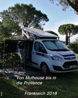 Von Mulhouse bis in die Provence Frankreich 2018 - jetzt anschauen