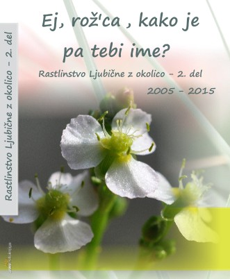 Rastlinstvo Ljubične z okolico - 2. del - Pokaži knjigo
